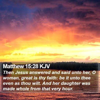 Matthew 15:28 KJV Bible Verse Image