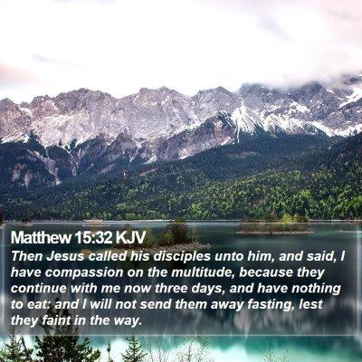 Matthew 15:32 KJV Bible Verse Image