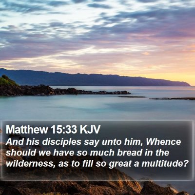 Matthew 15:33 KJV Bible Verse Image