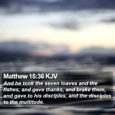 Matthew 15:36 KJV Bible Verse Image