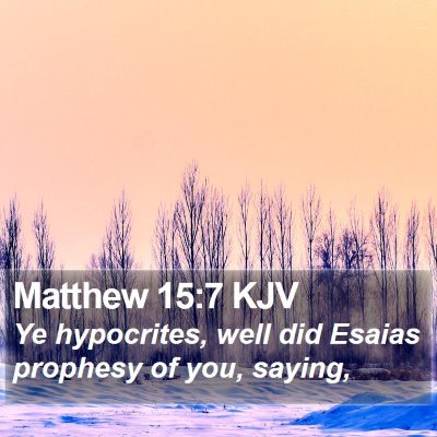 Matthew 15:7 KJV Bible Verse Image