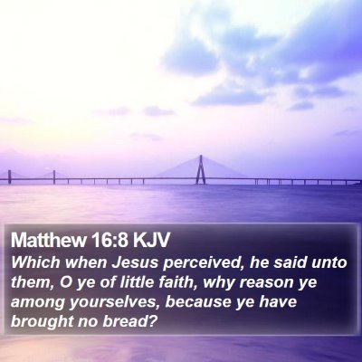 Matthew 16:8 KJV Bible Verse Image