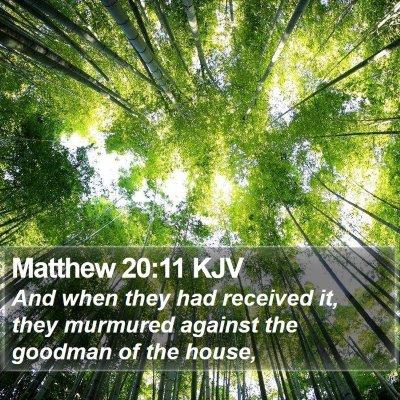 Matthew 20:11 KJV Bible Verse Image