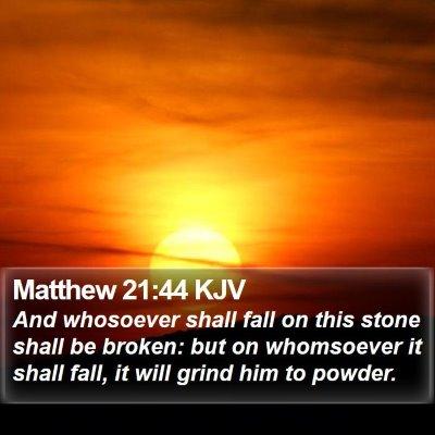 Matthew 21:44 KJV Bible Verse Image