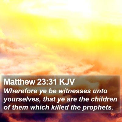 Matthew 23:31 KJV Bible Verse Image