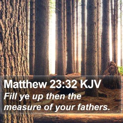 Matthew 23:32 KJV Bible Verse Image