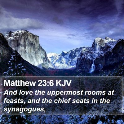 Matthew 23:6 KJV Bible Verse Image