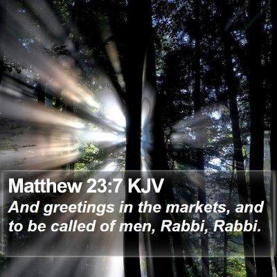 Matthew 23:7 KJV Bible Verse Image