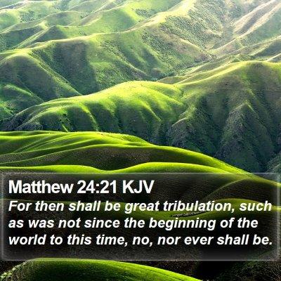 Matthew 24:21 KJV Bible Verse Image