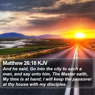 Matthew 26:18 KJV Bible Verse Image