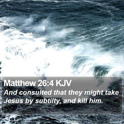 Matthew 26:4 KJV Bible Verse Image