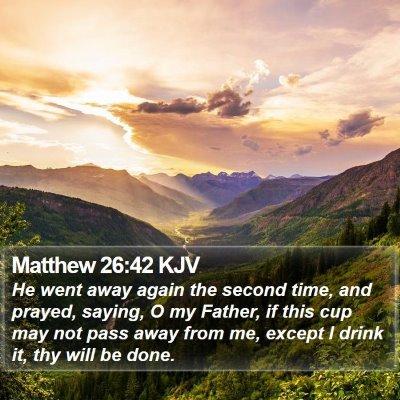Matthew 26:42 KJV Bible Verse Image