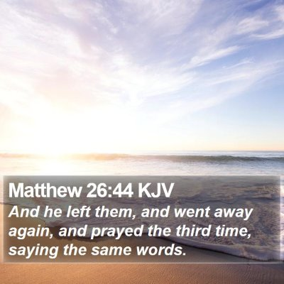 Matthew 26:44 KJV Bible Verse Image