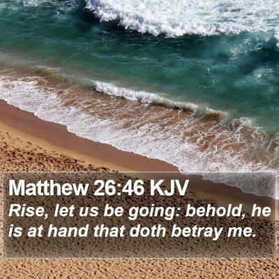 Matthew 26:46 KJV Bible Verse Image