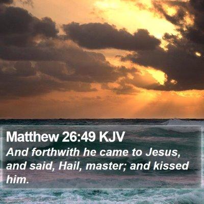 Matthew 26:49 KJV Bible Verse Image