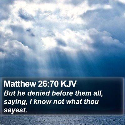 Matthew 26:70 KJV Bible Verse Image