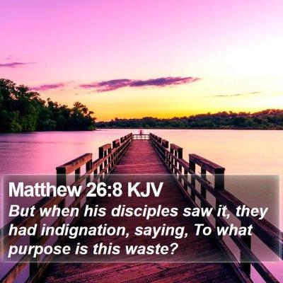 Matthew 26:8 KJV Bible Verse Image