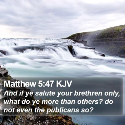 Matthew 5:47 KJV Bible Verse Image