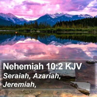 Nehemiah 10:2 KJV Bible Verse Image
