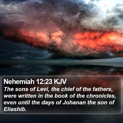 Nehemiah 12:23 KJV Bible Verse Image