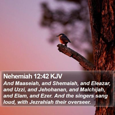 Nehemiah 12:42 KJV Bible Verse Image
