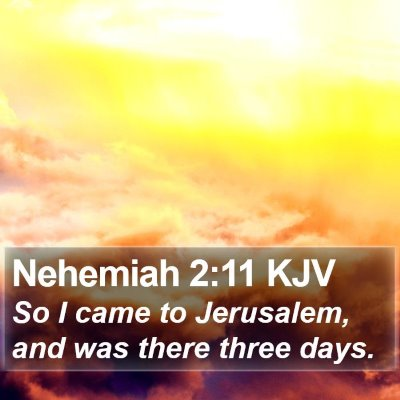 Nehemiah 2:11 KJV Bible Verse Image