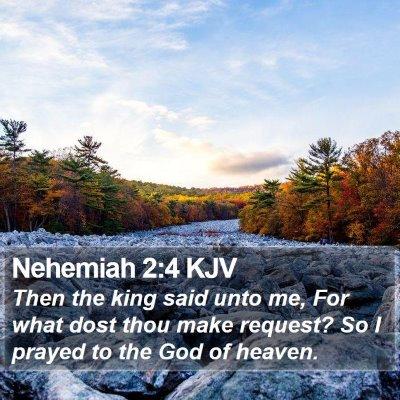 Nehemiah 2:4 KJV Bible Verse Image
