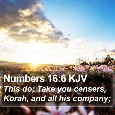 Numbers 16:6 KJV Bible Verse Image