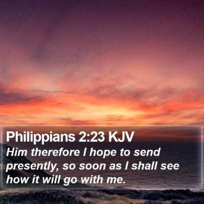 Philippians 2:23 KJV Bible Verse Image