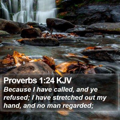 Proverbs 1:24 KJV Bible Verse Image
