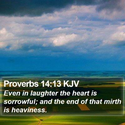 Proverbs 14:13 KJV Bible Verse Image
