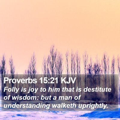 Proverbs 15:21 KJV Bible Verse Image