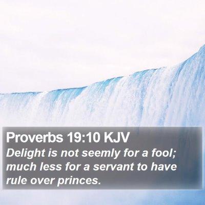 Proverbs 19:10 KJV Bible Verse Image