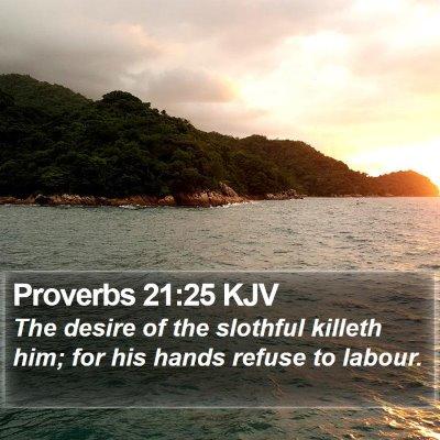 Proverbs 21:25 KJV Bible Verse Image