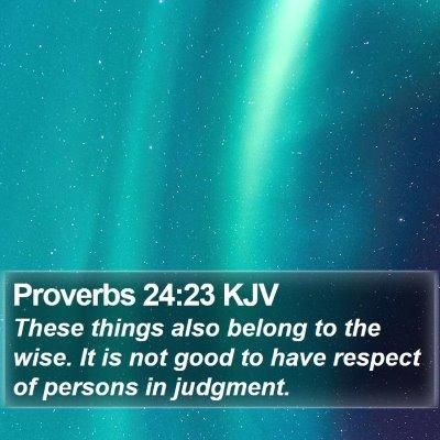 Proverbs 24:23 KJV Bible Verse Image