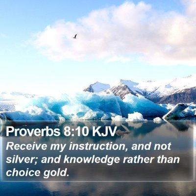 Proverbs 8:10 KJV Bible Verse Image