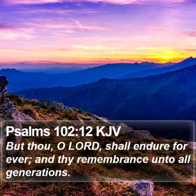 Psalms 102:12 KJV Bible Verse Image