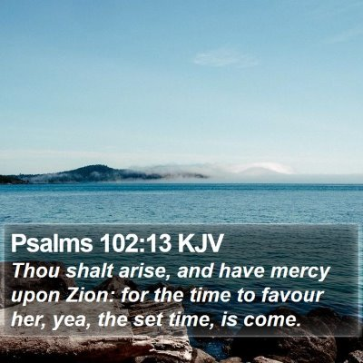 Psalms 102:13 KJV Bible Verse Image