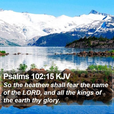 Psalms 102:15 KJV Bible Verse Image