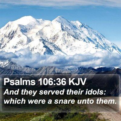 Psalms 106:36 KJV Bible Verse Image