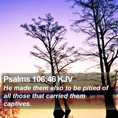 Psalms 106:46 KJV Bible Verse Image