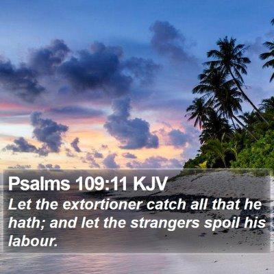 Psalms 109:11 KJV Bible Verse Image