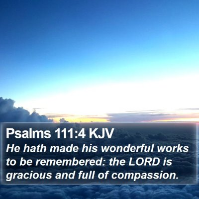 Psalms 111:4 KJV Bible Verse Image