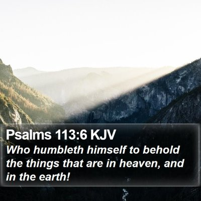 Psalms 113:6 KJV Bible Verse Image