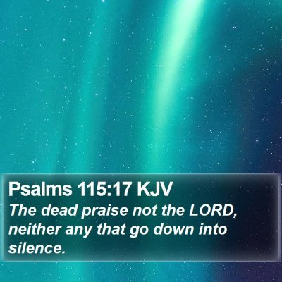 Psalms 115:17 KJV Bible Verse Image