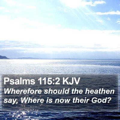 Psalms 115:2 KJV Bible Verse Image