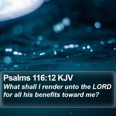 Psalms 116:12 KJV Bible Verse Image
