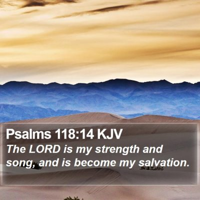 Psalms 118:14 KJV Bible Verse Image