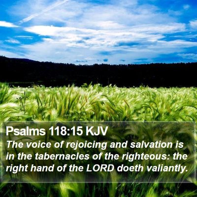 Psalms 118:15 KJV Bible Verse Image