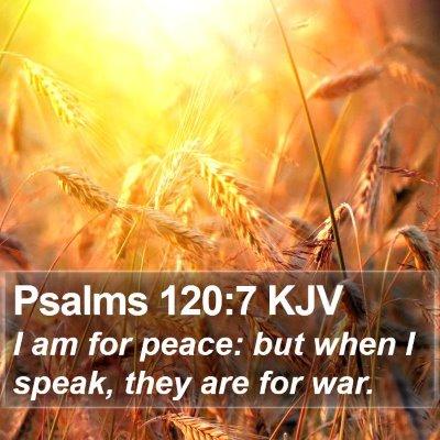 Psalms 120:7 KJV Bible Verse Image